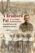 A Bradford Pal `It was Simply Heart Breaking' - From Mill Town ... 9781911604945