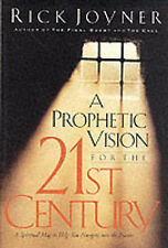 A Prophetic Vision For The 21st Century: A Spiritual Map By Rick Joyner