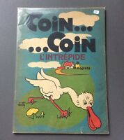 Coin coin l'intrépide. Ed des enfants de france 1943. BE