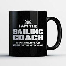 Sailing Coach Coffee Mug - Rugby Coach Is Never Wrong - Funny 11 oz Black Cerami