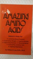 Amazing Amino Acids Pamphlet – 1984 by R.Ph., Ph.D. William H. Lee
