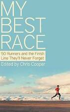 NEW My Best Race: 50 Runners and the Finish Line They'll Never Forget