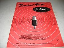 BROADCAST HITS FOR BALDWIN ORGANS SHEET MUSIC SONGBOOK 1957 28pgs