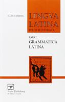 Lingua Latina per se illustrata. Pars I: Familia Romana, Grammatica Latina (P...