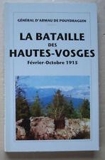 La Bataille d'Alsace des Hautes-Vosges Fév-Oct 1915 Gén d'Armau de Pouydraguin