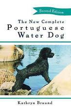 The New Complete Portuguese Water Dog by Kathryn Braund (Hardback, 1997)