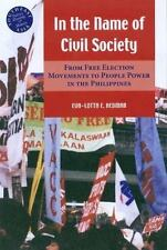 In the Name of Civil Society: From Free Election Movements to People Power in th