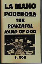 LA MANO PODEROSA THE POWERFUL HAND OF GOD book by S. Rob prayers magic