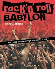 Rock 'n' Roll Babylon: 50 Years of Sex, Drugs and Rock 'n' Roll (Paperback or So
