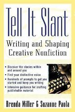 Tell It Slant : Writing and Shaping Creative Nonfiction by Suzanne Paola and Br…