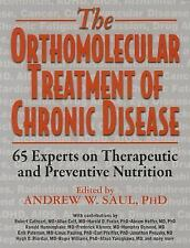 THE ORTHOMOLECULAR TREATMENT OF CHRONIC DISEASE - SAUL, ANDREW W., PH.D. (EDT)/