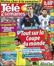 TELE 2 SEMAINES n°377 09/06/2018 Tout sur la Coupe du Monde/ Schiappa/ Koh-Lanta