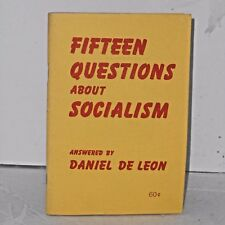 Fifteen Questions about Socialism answered by Daniel De leon 1967 like new.