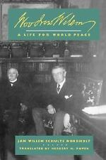 Woodrow Wilson: A Life for World Peace, Schulte Nordholt, J. W., Good Books
