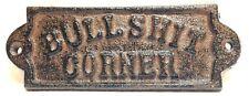 Cast Iron BULLSHIT CORNER Plaque Sign Country Farmhouse Man Cave