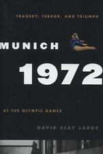 Munich 1972: Tragedy, Terror, and Triumph at the Olympic Games by Large, David