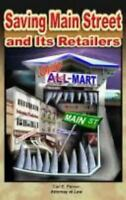 Saving Main Street And Its Retailers: The Facts You Must Know- and 3 Plans- to