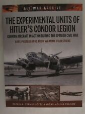 The Experimental Units of Hitler's Condor Legion - German Aircraft In Action