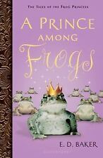 Tales of the Frog Princess: A Prince among Frogs by E. D. Baker