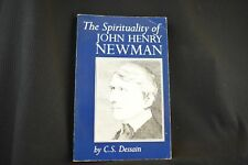 The Spirituality of John Henry Newman by C. S. Dessain (1980, Paperback, Reprint