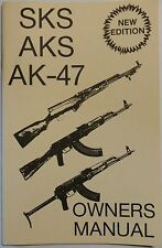 Sks-Aks-Ak47 Owner's Manual New Edition Operation & Maintenance Book
