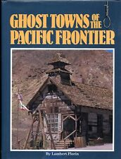 Ghost Towns of the Pacific Frontier, by; Lambert Florin - HB Book - 1992
