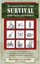 The Ultimate Guide to U.S. Army Survival Skills, Tactics, and Techniques The Ul