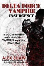 Delta Force Vampire: Insurgency (Paperback or Softback)