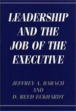 Leadership and the Job of the Executive by D. Reed Eckhardt and Jeffrey A....