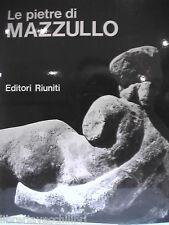 LE PIETRE DI MAZZULLO Paule-Marie Grand Monografia Biografia Sculture Catalogo