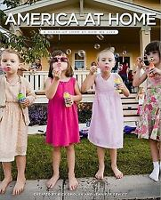 America at Home : A Close-Up Look at How We Live by Rick Smolan and Jennifer Erw