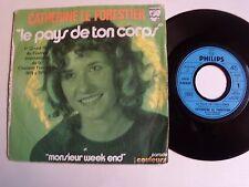 """CATHERINE LEFORESTIER: Le pays de ton corps / Mr Week-end 7"""" 45T PHILIPS 6118010"""