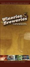 NEW - Wineries & Breweries Of Minnesota: Your Guide To Grapes & Grains