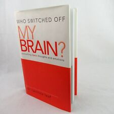 Who Switched off My Brain? Controlling toxic thoughts Emotions by Caroline Leaf