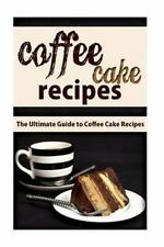 Coffee Cake Recipes : The Ultimate Guide to Coffee Cake Recipes by Mary Ann...