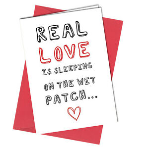 #912 Sleeping On The Wet Patch Valentines Birthday Greetings Card Funny Rude