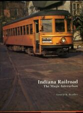 INDIANA RAILROAD THE MAGIC INTERURBAN George K. Bradley CERA 1991 BOOK