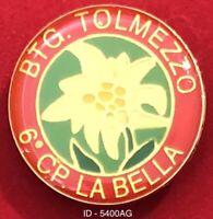 """Alpini 6a Cp """"LA BELLA"""" BTG TOLMEZZO distintivo Esercito Italiano prod. anonimo"""