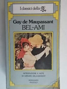 Bel-AmiMaupassant guy Rizzoli 1979classici bur 287 francia delaisement nemi 83