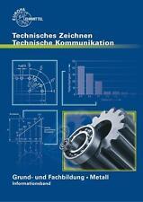 Grund- und Fachbildung Metall - Informationsband. Technisches Zeichnen - Technische Kommunikation von Andreas Stephan und Bernhard Schellmann (2014, Taschenbuch)