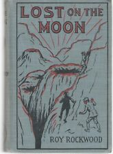 Lost on the Moon by Roy Rockwood - Illustrated 1911 - VGC