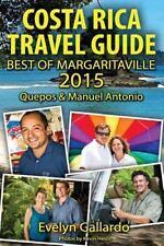 Costa Rica Travel Guide, Best of Margaritaville 2015: Quepos & Manuel Antonio, G