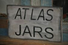 Old Early Look Primitive ATLAS JARS Wooden Sign/Wall Hanging Chippy Paint