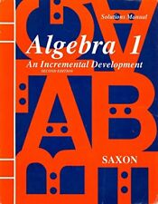 Algebra 1: An Incremental Development - Solutions Manual by Saxon Jr., John H.