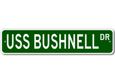 USS BUSHNELL AS 15 Ship Navy Sailor Metal Street Sign - Aluminum