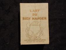 Livre cuisine française L'art du bien manger du XIVè au XXè Ed. Richardin 1930