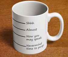 Time to Poop Mug Shhh Almost Now You May Speak Funny 11oz Coffee Cup Fill L