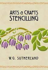 Arts and Crafts Stencilling, W. G. Sutherland (2003, Paperback, Illustrated)