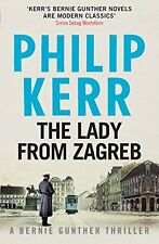 The Lady From Zagreb: Bernie Gunther Thriller 10 (Bernie Gunth ,.9781782065845