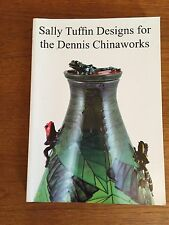 Sally Tuffin Designs for the Dennis Chinaworks. Compiled by John Ainscough